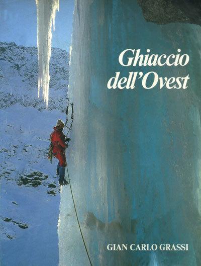 Ghiaccio Dell' Ovest di Gian Carlo Grassi - Vivalda Editori, Planetmountain.com