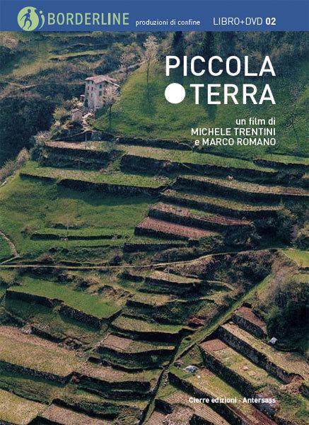 Piccola Terra di Michele Trentini vincitore di Leggimontagna 2012 sezione Filmati-Video,