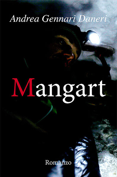 Mangart di Andrea Gennari Daneri vincitore sezione Narrativa di Leggimontagna 2012,