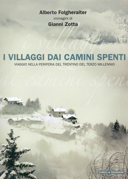 I villaggi dai camini spenti di Alberto Folgheraiter voncitore Leggimontagna 2012 sezione Saggistica,