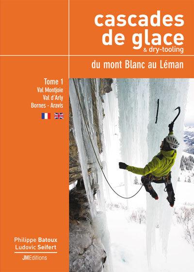 Cascades de glace & dry-tooling. Du mont Blanc au Léman. Vol 1. - Philippe Batoux, François Damilano e Ludovic Seifert, Planetmountain.com