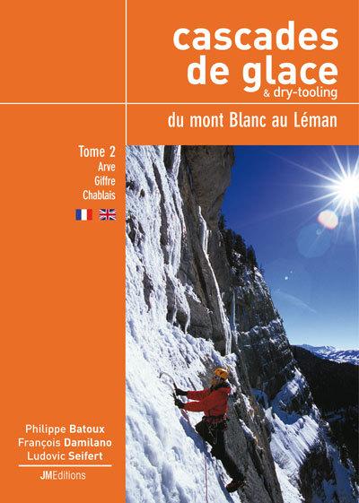 Cascades de glace & dry-tooling. Du mont Blanc au Léman. Vol 2. - Philippe Batoux, François Damilano e Ludovic Seifert, Planetmountain.com