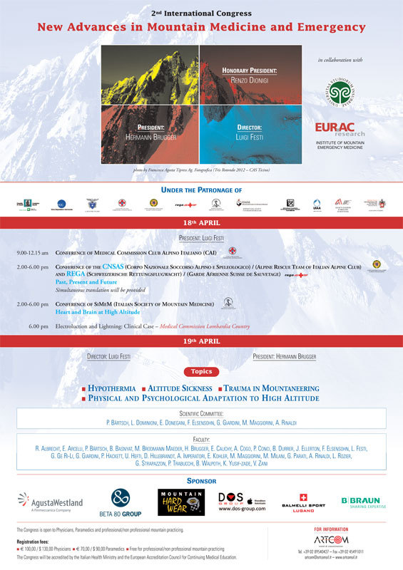 The second international congress entitled ?New Advances in Mountain Medicine and Emergency? will be held at the Atahotel in Varese on April 18th and 19th, 2013, organised by the Università degli Studi dell?Insubria in collaboration with the Institute of Mountain Emergency Medicine, part of the EUR.AC of Bolzano.,