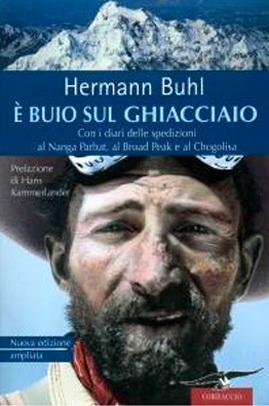 È buio sul ghiaccio.Con i diari delle spedizioni al Nanga Parbat, al Broad Peak e al Chogolisa di di Hermann Buhl, Kurt Diemberger, Planetmountain