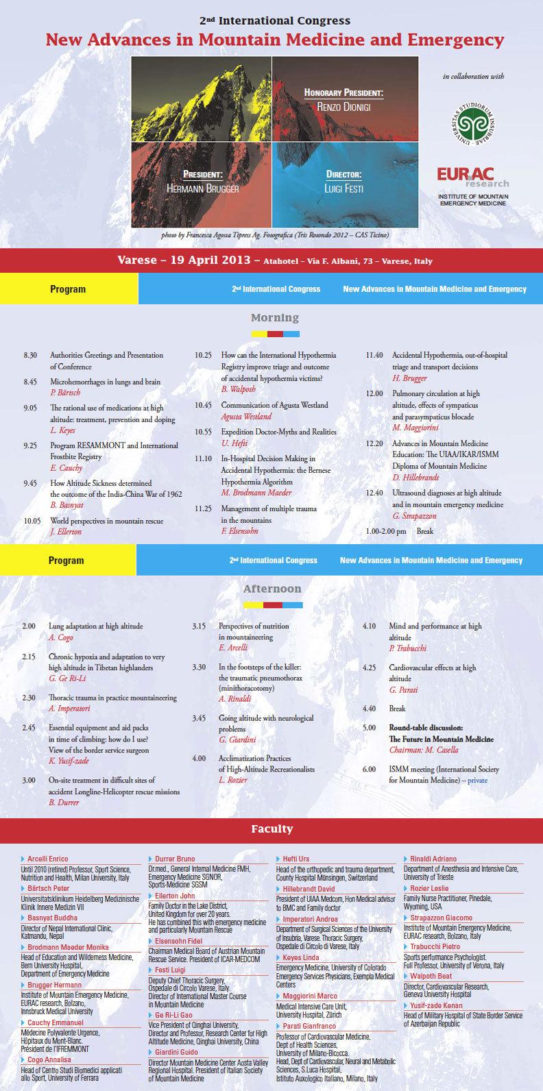 Il 18 - 19 aprile 2013 a Varese si svolgerà la seconda edizione del Congresso Internazionale: New Advances in Mountain Medicine and Emergency, organizzato dall'Università degli Studi dell'Insubria in collaborazione con l'Institute of Mountain Emergency Medicine., archivio Master Medicina di Montagna
