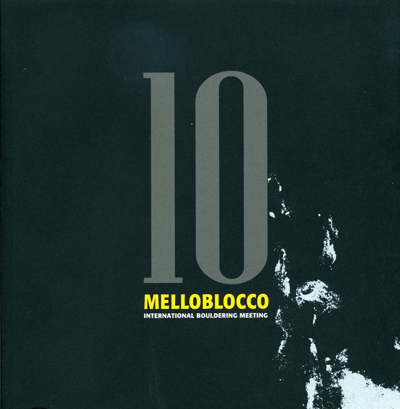Melloblocco 10, the book that retraces the history of the international bouldering festival which, ever since 2004, has taken place in Italy's Val Masino Val di Mello., Melloblocco