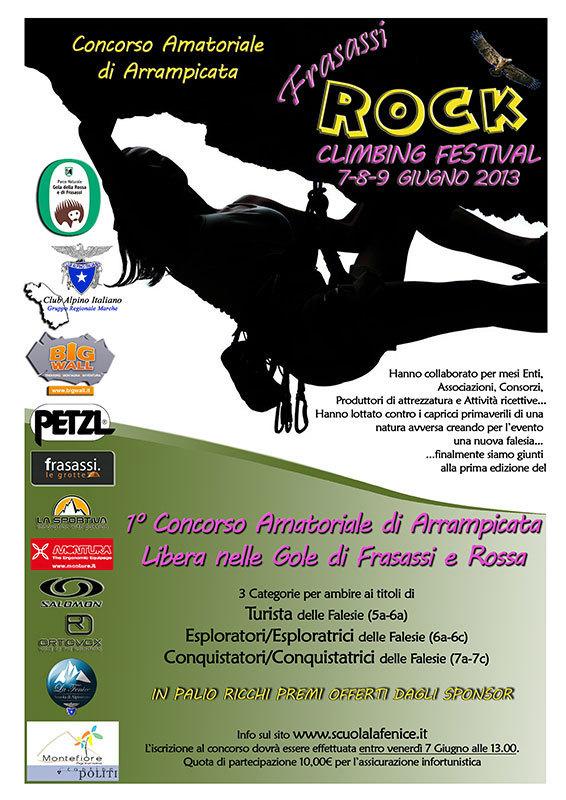 Dal 7 al 9 giugno 2013 il Frasassi Rock Climbing Festival, tre giorni dedicata all'arrampicata nelle Gole di Frasassi e della Rossa nelle Marche.,