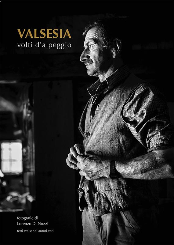 Valsesia - Volti d'alpeggio, Lorenzo Di Nozzi