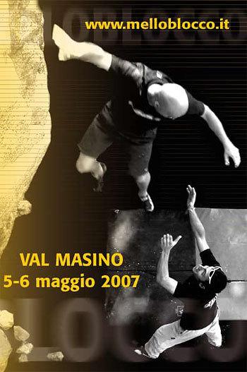 5 - 6 maggio 2007 in Val di Mello si svolgerà la quarta edizione del Melloblocco, Planetmountain.com