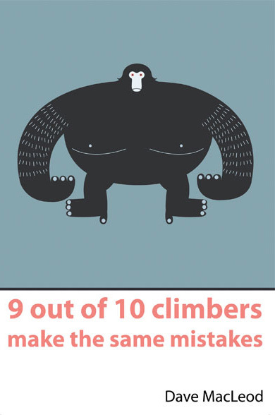 9 out of 10 climbers make the same mistakes by Dave Macleod, archive Dave Macleod
