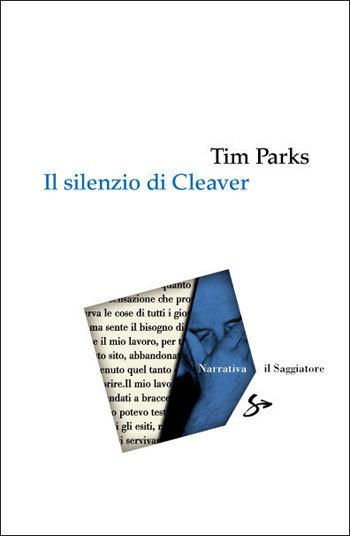 Il silenzio di Cleaver di Tim Parks vincitore del Cardo d'oro al 36° Premio ITAS del libro di montagna, Planetmountain.com