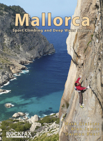 Mallorca. Sport climbing and Deep Water Soloing by Alan James and Mark Glaister, Rockfax Publishing, Rockfax