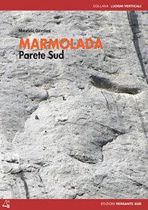 MARMOLADA PARETE SUD di Maurizio Giordani (Edizioni Versante Sud), Versante Sud