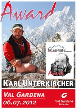 Il 6 luglio 2012 a Selva di Val Gardena si svolgerà la seconda edizione del Karl Unterkircher Award.