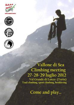 Il CAAI, il GISM la SASP e il Gruppo Rocciatori Val di Sea organizzano nei giorni 27, 28 e 29 luglio 2012, il Vallone di Sea Climbing Meeting.