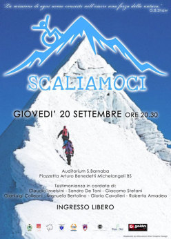 Giovedì 20 settembre, alle ore 20,30, presso l'Auditorium S. Barnaba, in Piazzetta Arturo Benedetti Michelangeli a Brescia, si terrà una serata convegno fra appassionati scalatori della vita: testimonianze in cordata di alpinisti e persone con sclerosi multipla.