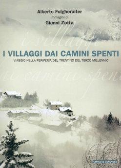 I villaggi dai camini spenti di Alberto Folgheraiter voncitore Leggimontagna 2012 sezione Saggistica
