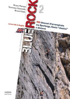 """BLUE ROCK 2 - 900 itinerari d'arrampicata tra Sperlonga, Gaeta """"classica"""" e dintornie di Bruno Moretti, Tommaso Sciannella, Bruno Vitale Verdone Editore (2012)"""