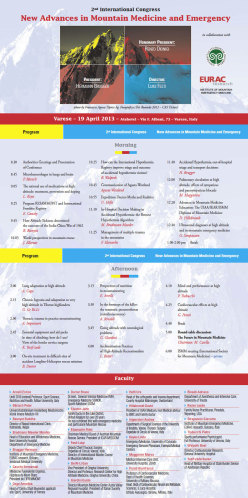 Il 18 - 19 aprile 2013 a Varese si svolgerà la seconda edizione del Congresso Internazionale: New Advances in Mountain Medicine and Emergency, organizzato dall'Università degli Studi dell'Insubria in collaborazione con l'Institute of Mountain Emergency Medicine.