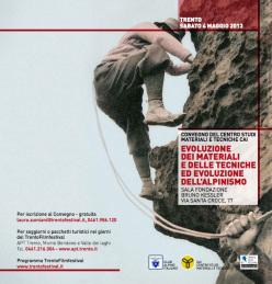 Sabato 4 maggio durante il Trento Filmfestival si parlerà di evoluzione dei materiali e delle tecniche e evoluzione dell'alpinismo.