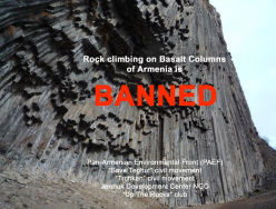 May 2013: Climbing has been baned on the famous basalt columns at Arpa Gorge and Garni Gorge in Armenia.