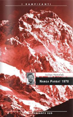 Nanga Parbat 1970, di Jochen Hemmleb (ed. Versante Sud)