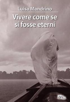 Vivere come se si fosse Eterni, dedicato a Alfonso Vinci. Di Luisa Mandrino, Alpine Studio