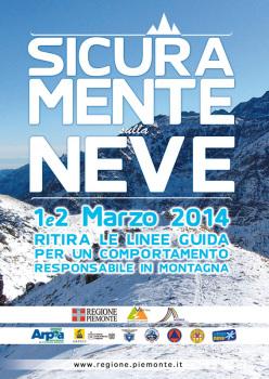 L'1 e il 2 marzo daranno il via a 'Sicuramente sulla neve' un'insieme di preziose iniziative che mirano a formare in Piemonte una corretta cultura della sicurezza in montagna nel vasto pubblico che frequenta cime, pendii e valli innevat