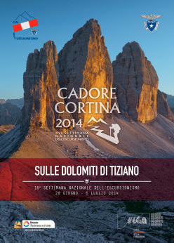 From June 28 to July 6, 2014 on the trails of the Cadore and Cortina, in the province of Belluno, the National Week of hiking 2014	.