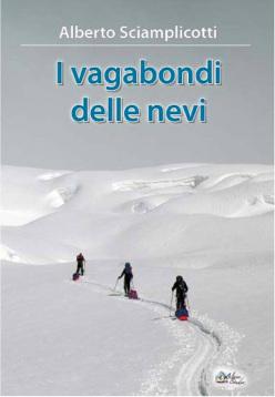 I vagabondi delle nevi di Alberto Sciamplicotti