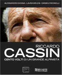 Riccardo Cassin – cento volti di un grande alpinista di Alessandro Gogna, Laura Melesi e Daniele Redaelli