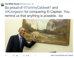 The tweet sent by Barack Obama to congratulate Tommy Caldwell and Kevin Jorgeson about their ascent of the Dawn Wall,  El Capitan, Yosemite