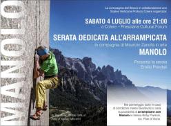 Sabato 4 luglio ore 21:00 a Colere - Presolana Cultural Forum la serata dedicata all'arrampicata in compagnia di Maurizio Zanolla, in arte Manolo. Presenta la serata Emilio Previali.