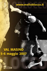 5 - 6 maggio 2007 in Val di Mello si svolgerà la quarta edizione del Melloblocco