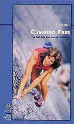 CLIMBING FREE La mia vita nel mondo verticale di Lynn Hill. trad. Giulia Baciocco collana Licheni CDA & Vivalda Editori