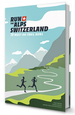 The cover of Run the Alps Switzerland : 30 Must Do Trail Runs produced by PatitucciPhoto and ALPSinsight.