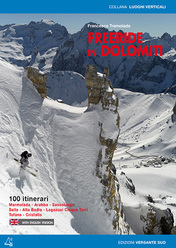 Freeride in Dolomiti. Francesco Tremolada, edizioni Versante Sud