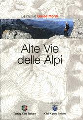 Le Nuove Guide Monti - Alte Vie delle Alpi, Touring Club Italiano, Club Alpino Italiano
