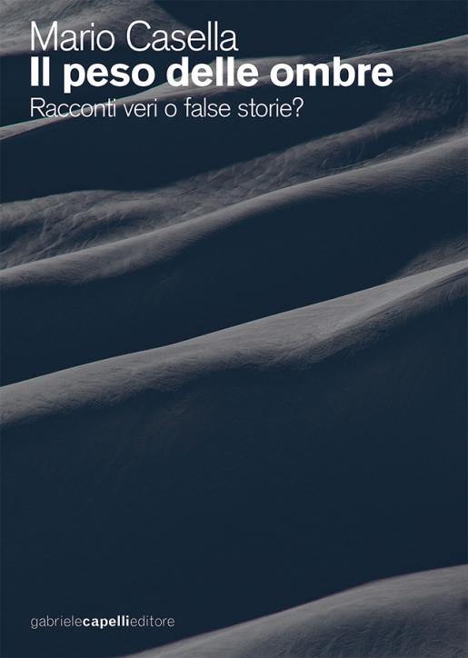 Il peso delle ombre di Mario Casella, un libro sull'alpinismo, le bugie e le calunnie