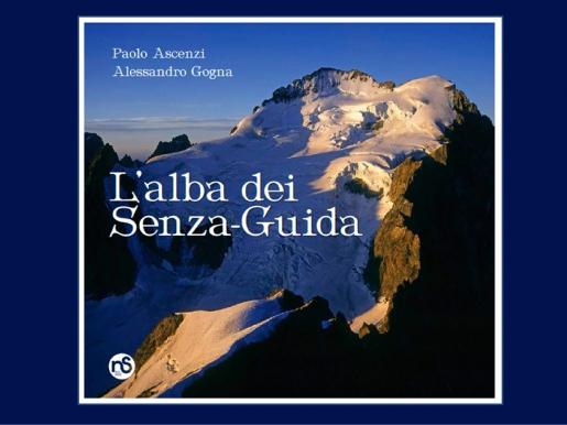 L'Alba dei Senza Guida, il libro di Paolo Ascenzi e Alessandro Gogna