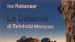 Le Dolomiti di Reinhold Messner. Di Ivo Rabanser