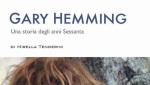 Gary Hemming - Il ribelle del cime - Un dialogo con Mirella Tenderini