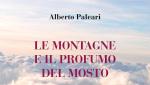 Le montagne e il profumo del mosto di Alberto Paleari
