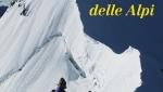 I 3900 delle Alpi, alla ricerca di montagne e di un alpinismo spesso ignorati