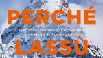 Perché Lassù. 15 alpinisti raccontano l'irresistibile richiamo della montagna