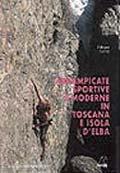Arrampicate sportive e moderne in Toscana e Isola d'Elba