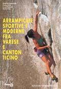 Arrampicate sportive e moderne tra Varese e Canton Ticino