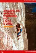 Arrampicate sportive e moderne fra Lecco e Como