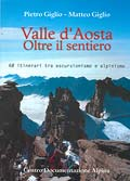 Valle d'Aosta. Oltre il sentiero